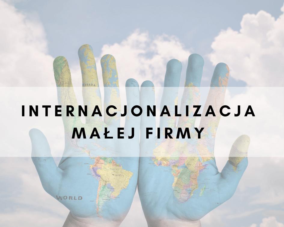 Internacjonalizacja małej firmy - dr Karolina Beyer
